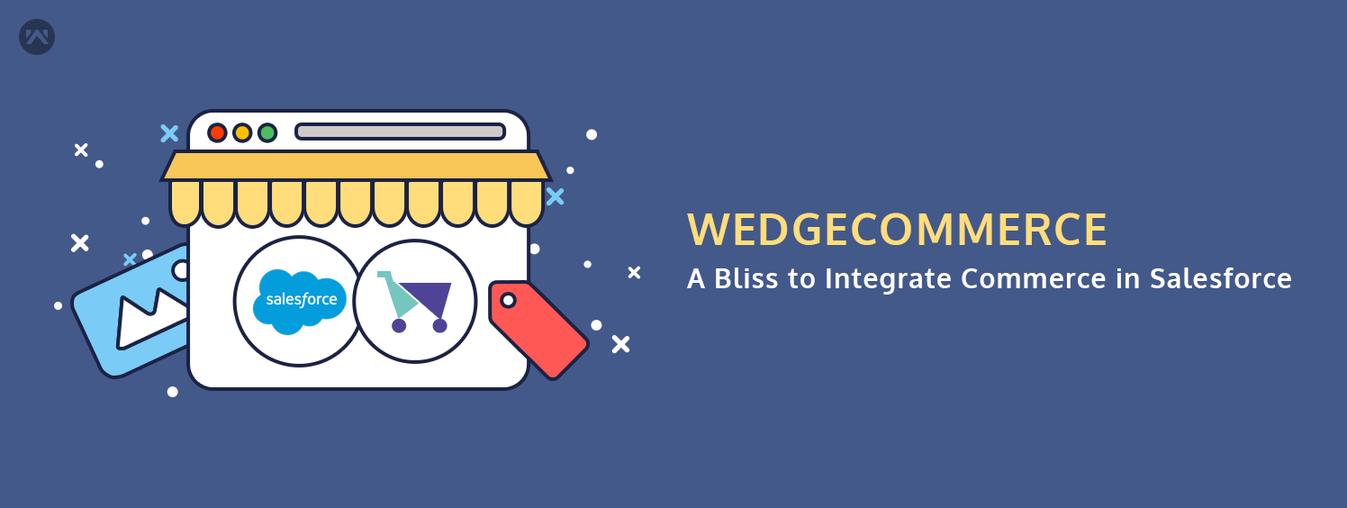 Wedgecommerce – A Bliss To Integrate e-Commerce In Salesforce
