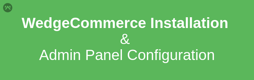 WedgeCommerce Installation and Admin Panel Configuration