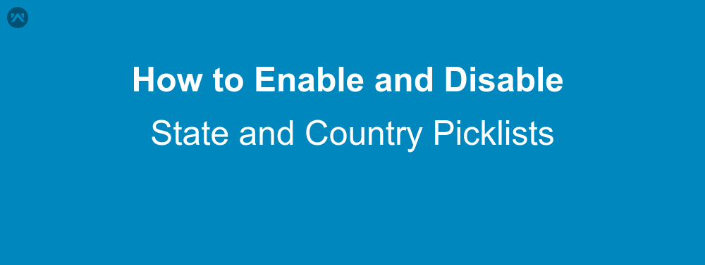 How to Enable Or Disable State and Country Picklists