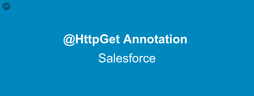 HttpGet Annotation In Salesforce | WedgeCommerce