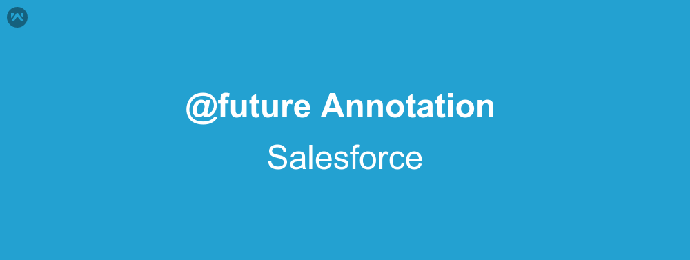 future Annotation In Salesforce | WedgeCommerce