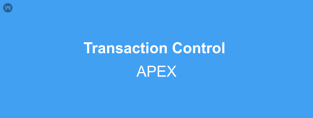 Transaction control in APEX with the help of Savepoint and Rollback