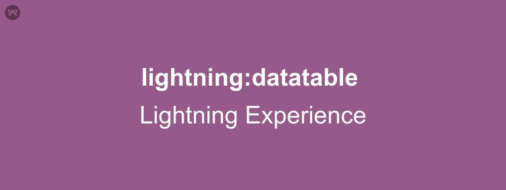 Ligtning DataTable tag in Lightning Experience | WedgeCommerce