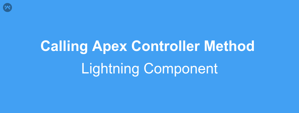 Calling Apex Controller Method In Lightning Component | WedgeCommerce