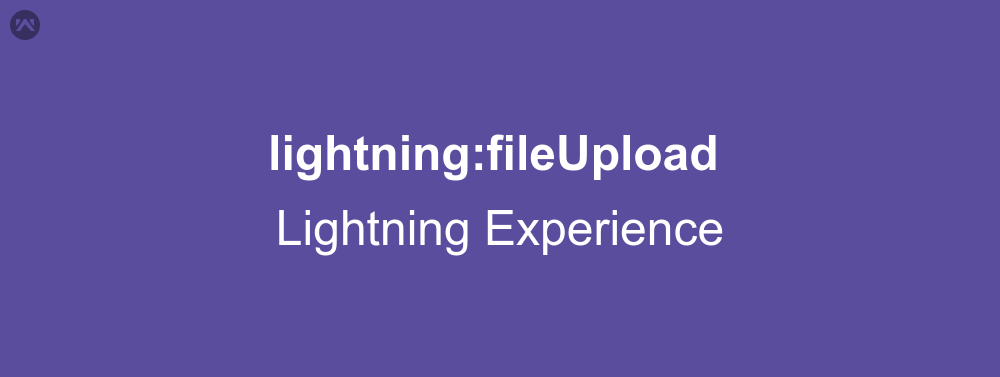Lightning File Upload tag in Lightning Experience
